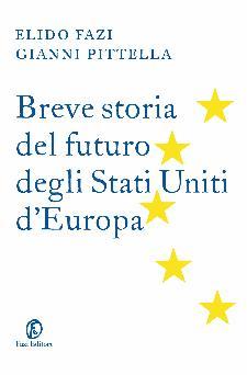 Breve storia del futuro degli Stati Uniti d'Europa  - Matera