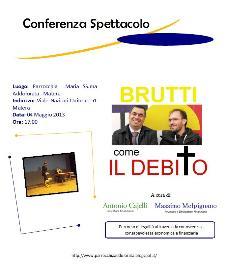 BRUTTI COME IL DEBITO  - Matera