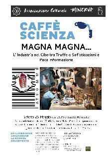Caffè Scienza: L' Industria nel Cibo tra Truffe e Sofisticazioni e Poca Informazione - 25 maggio 2013 - Matera