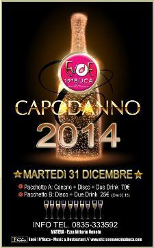 Capodanno 2014 all' Evoè 19a Buca  - Matera