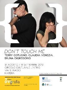 DON'T TOUCH ME - MateraFotografia 2013  - Matera
