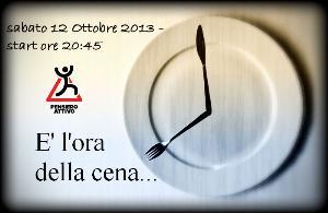 E' l'ora della cena! - 12 ottobre 2013 - Matera