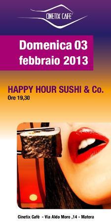 Happy Hour & Sushi - 3 febbraio 2013 - Matera