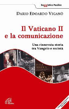 IL VATICANO II E LA COMUNICAZIONE. Una rinnovata storia tra Vangelo e società - Matera