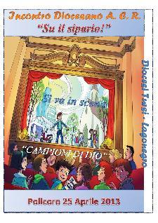 """Incontro Diocesano A.C.R. """"Su il Sipario"""" - 25 aprile 2013 - Matera"""