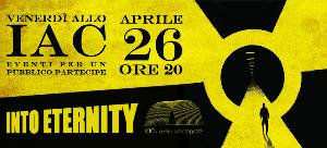 INTO ETERNITY - 26 aprile 2013 - Matera