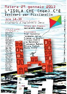 L'ISOLA CHE (non) C'È. Desideri per Piccianello - 29 gennaio 2013  - Matera