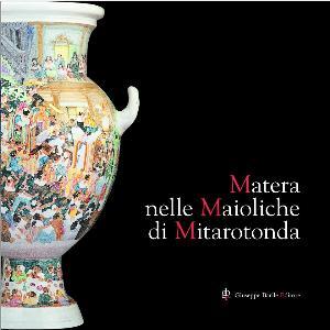 Matera nelle Maioliche di Mitarotonda  - Matera
