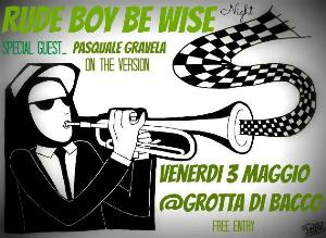 RUDE BOY BE WISE NIGHT - 3 maggio 2013 - Matera