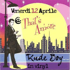 RUDE BOY IN VINYL - 12 aprile 2013 - Matera