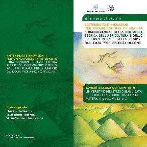 SOSTENIBILITÀ E INNOVAZIONI PER UN'AGRICOLTURA DI QUALITÀ E INAUGURAZIONE DELLA BIBLIOTECA STORICA DELL'AGRICOLTURA - 14 gennaio 2013 - Matera