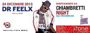 Stone presenta Doctor Feelx from CHIAMBRETTI NIGHT - 24 dicembre 2013 - Matera