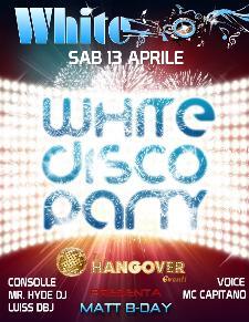 WHITE DISCO PARTY - 13 aprile 2013 - Matera