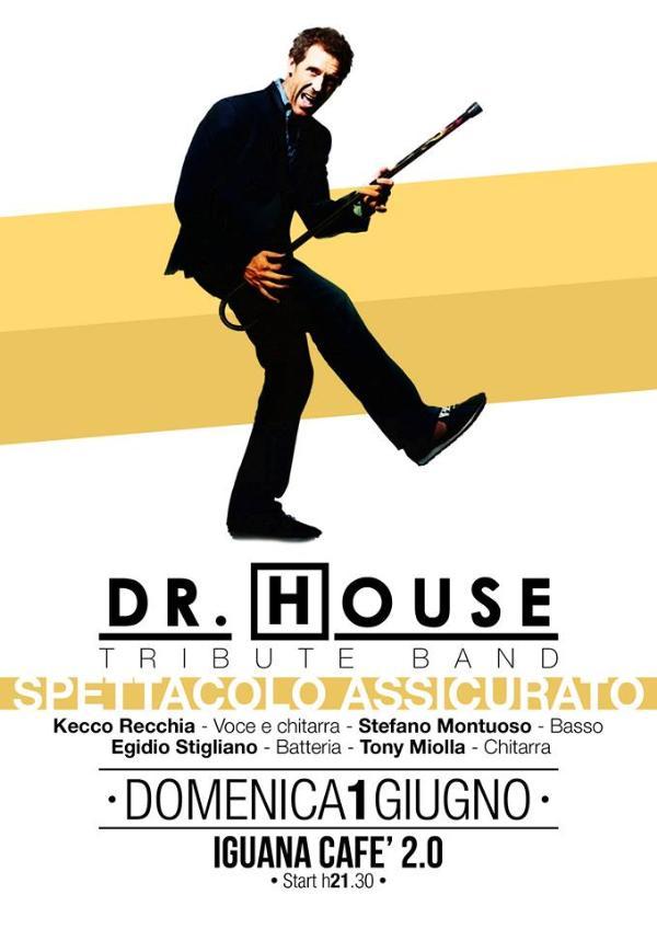 Dr.House Tribute Band - 1 Giugno 2014