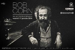 Bob Corn sul palco del CIRCUS - 17 Gennaio 2014 - Matera