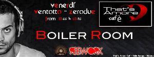 Boiler Room - 28 Febbraio 2014 - Matera
