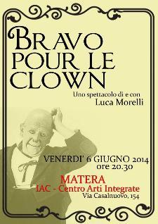 Bravo pur le Clown - Venerdì allo IAC - 6 Giugno 2014 - Matera