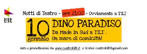 Dino Paradiso - Notti di Teatro - 10 Gennaio 2014 - Matera