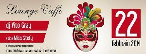Festa in Maschera al Lounge Caffè - 22 Febbraio 2014 - Matera