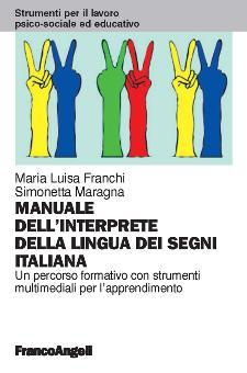Il manuale dell'interprete della lingua dei segni italiana. Un percorso formativo con strumenti multimediali per l'apprendimento - Matera