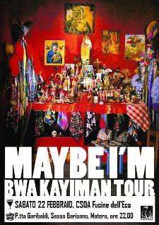 Maybe I'M live - 22 Marzo 2014 - Matera