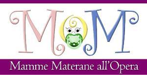 Mom - Mamme Materane all'Opera - Matera