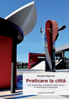 Praticare la città. Arte ambientale, prospettive della ricerca e metodologie d'intervento  - Matera