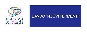 """Presentazione Bando """"Nuovi Fermenti""""  - Matera"""