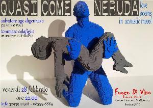 Quasi come Neruda - 28 Febbraio 2014 - Matera