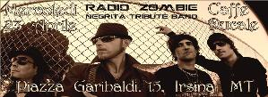 Radio Zombie Negrita Tribute Band Live  - Matera