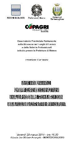 Strumenti preventivi per la riduzione degli infortuni nell'utilizzo delle macchine agricole e dei prodotti fitosanitari in agricoltura - 28 marzo 2014  - Matera