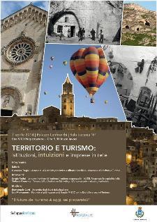 Territorio e Turismo: istituzioni,intuizioni e imprese in rete - 7 Aprile 2014 - Matera