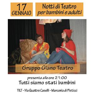 Tutti siamo stati bambini - Notti di Teatro   - 17 Gennaio 2014 - Matera