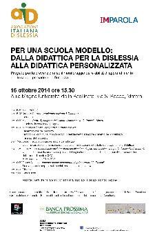 Una scuola modello: dalla didattica per la dislessia alla didattica personalizzata - 16 Ottobre 2014  - Matera