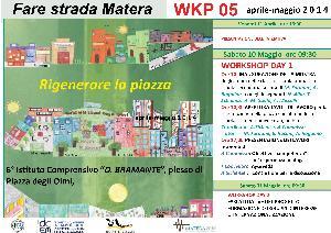 """WORKSHOP DAY 1 """"Rigenerare la piazza a Matera"""" - 10 MAggio 2014 - Matera"""