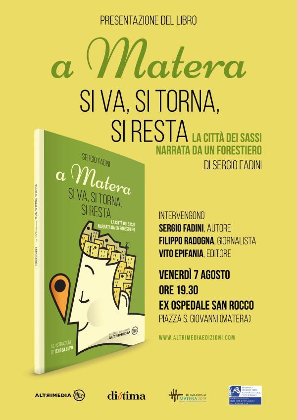 A Matera si va, si torna, si resta di Sergio Fadini - 7 Agosto 2015