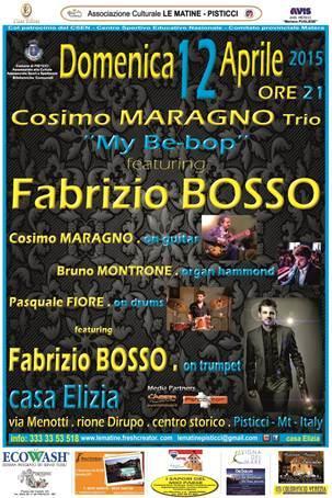 """Cosimo Maragno Trio """"My Be-bop"""" featuring Fabrizio BOSSO - 12 Aprile 2015"""