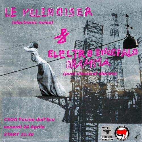 LE VELENOISER + El.En.D - Live - 24 Aprile 2015