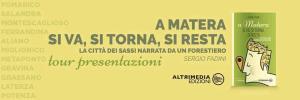 A Matera si va, si torna, si resta - La città dei Sassi narrata da un forestiero - Matera