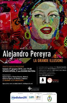 Alejandro Pereyra. La grande illusione  - Matera