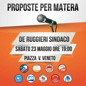 Elezioni 2015: comizio del Candidato Sindaco Raffaello De Ruggieri - 23 Maggio 2015 - Matera