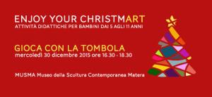 Gioca con la tombola: Enjoy your ChristmART - Matera