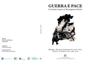 GUERRA E PACE - La Grande Guerra e il Mezzogiorno d' Italia - 18 Aprile 2015 - Matera