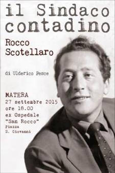 Il Sindaco contadino, Rocco Scotellaro  - Matera