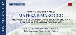 Matera e Marocco Prospettive di cooperazione socio-economica e culturale trans-mediterranea - 30 Marzo 2015 - Matera