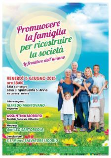 Promuovere la famiglia per ricostruire la società; le frontiere dell'umano - 5 Giugno 2015 - Matera