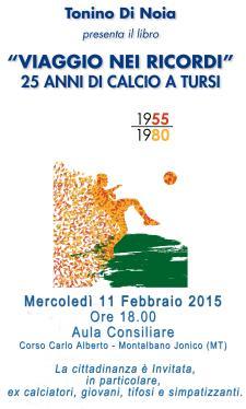 Viaggio nei ricordi. 25 anni di calcio a Tursi. 1955-1980  - Matera