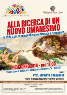 Alla ricerca di un nuovo umanesimo - 21 ottobre 2016 - Matera