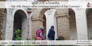 Ferrandina: Tour guidato all'interno della chiesa e dell'ex complesso monastico di San Francesco - 26 novembre 2016 - Matera