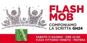 FLASH MOB GH24 - 11 Giugno 2016 - Matera